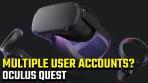 Oculus Quest multiple users