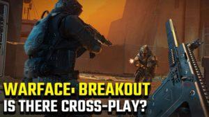 Warface: Breakout cross-play