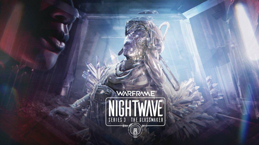Warframe Update 1.85 (27.4.3) Is Live, Nightwave Series 3 The Glassmaker