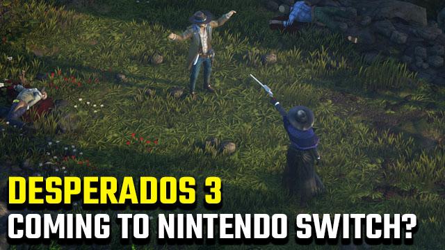 Esiste una data di uscita di Desperados 3 per Nintendo Switch?