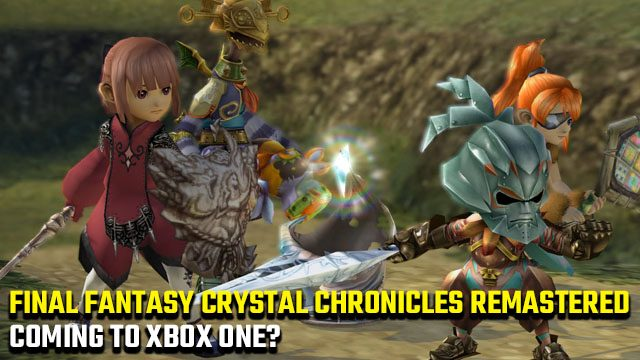 Final Fantasy Crystal Chronicles Remastered Xbox One