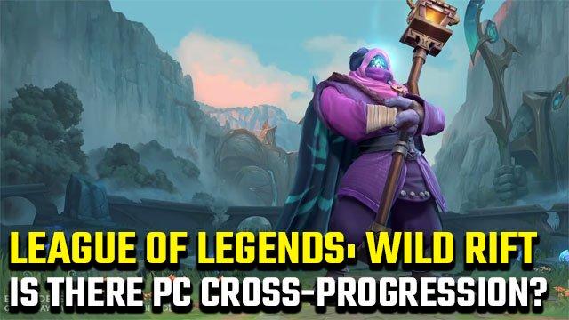 LoL: Wild Rift Cross-Progression | Esiste un cross-save per PC League of Legends?