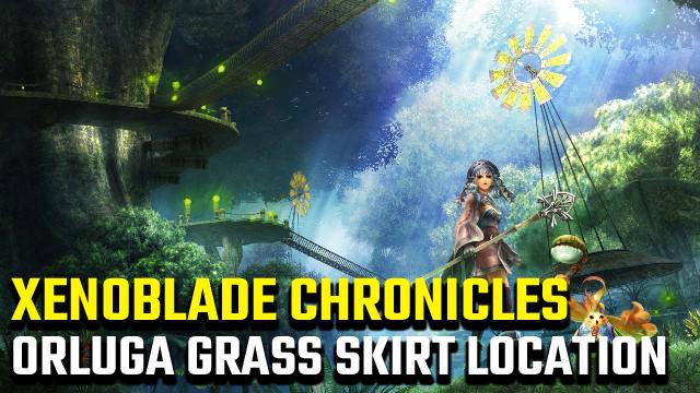 Xenoblade Chronicles Orluga Grass Skirt Posizione