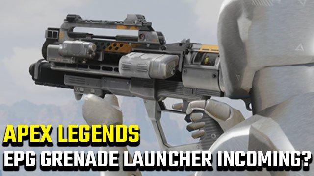 Apex Legends EPG Weapon | È stato aggiunto il lanciagranate Titanfall?