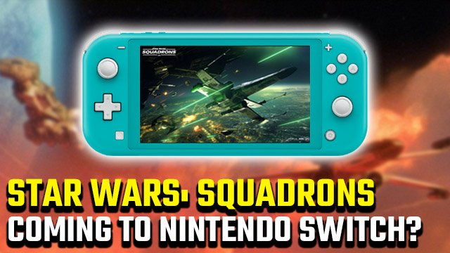 C'è una data di rilascio di Star Wars: Squadrons per Nintendo Switch?