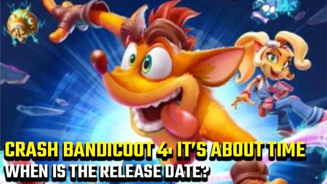 Quando è Crash Bandicoot 4: è la data di rilascio di About Time?