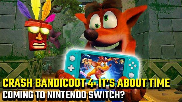 Esiste un Crash Bandicoot 4: è l'ora del rilascio di Nintendo Switch?