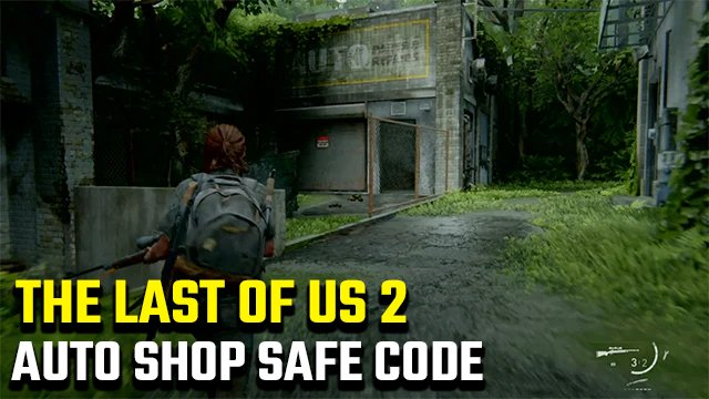 The Last of Us 2 Auto Safe Code per Hillview Garage
