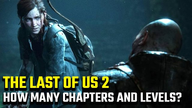The Last of Us 2: quanti capitoli e livelli?