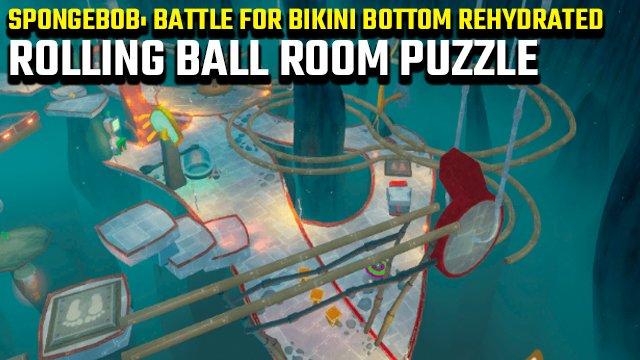 SpongeBob: Battle for Bikini Bottom Rehydrated: guida alla Rolling Ball Room