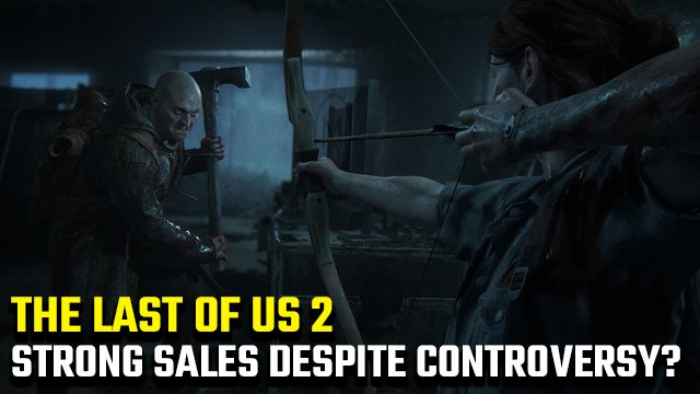 The Last of Us 2 Numeri di vendita | TLoU2 sta vendendo bene?