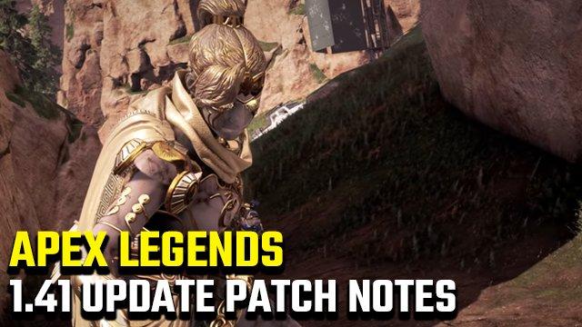 Note sulla patch di aggiornamento di Apex Legends 1.41 per oggi, 30 giugno
