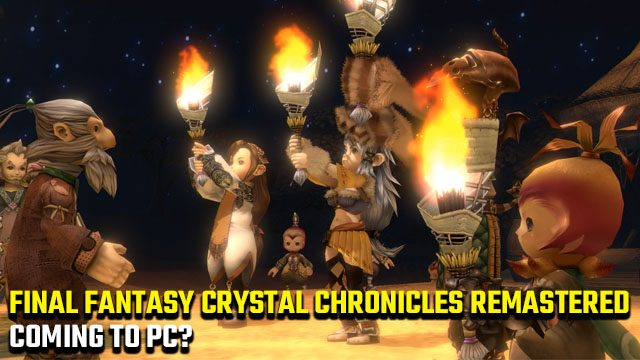 PC Remaster di Final Fantasy Crystal Chronicles