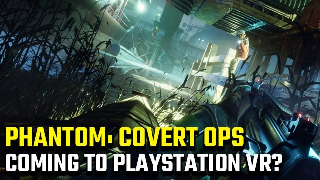 Phantom Covert Ops PSVR