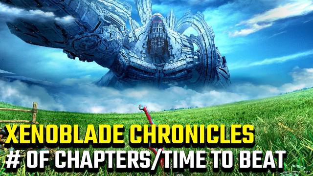 Quanti capitoli in Xenoblade Chronicles 1? | Quanto tempo da battere?