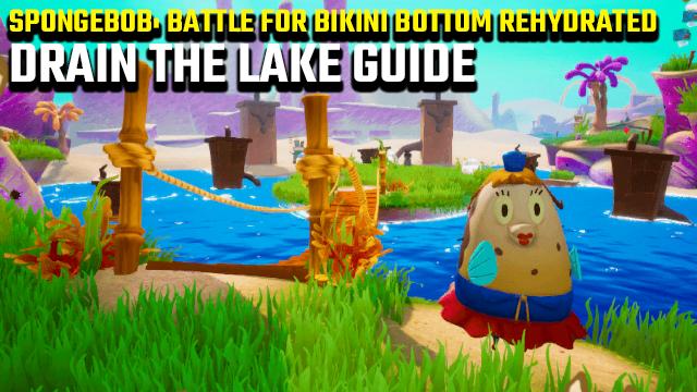 SpongeBob: Battle for Bikini Bottom Rehydrated: Drain the Lake guide