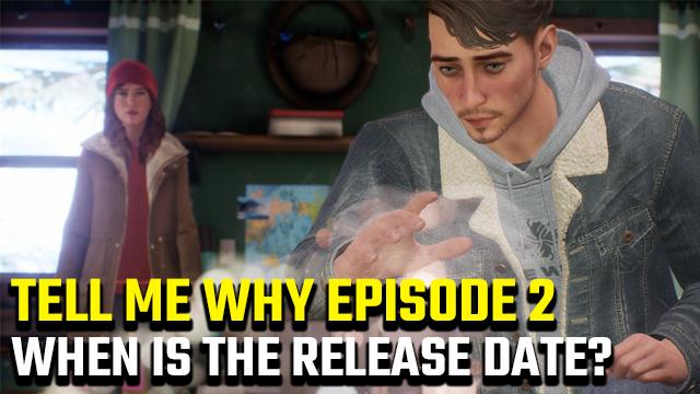 Quando è la data di rilascio di Tell Me Why Episode 2?