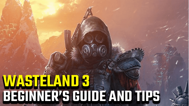 Wasteland 3 Suggerimenti | Guida per principianti alla post-apocalisse