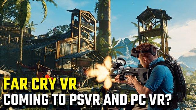 Esistono versioni di Far Cry VR per PSVR e PC VR?