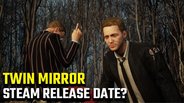 Quando è la data di uscita di Twin Mirror Steam?