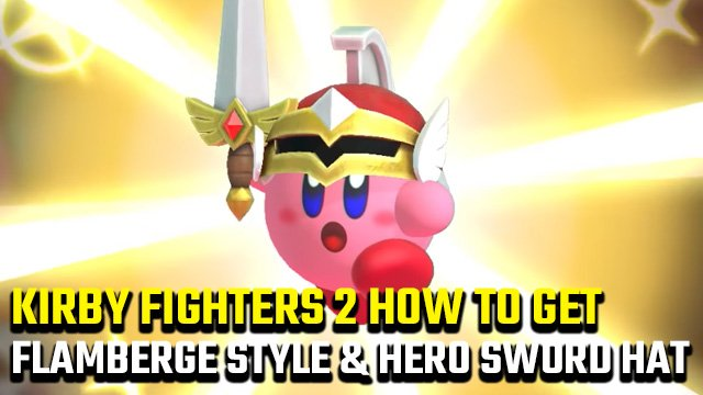Kirby Fighters 2   Come sbloccare Flamberge Style e Hero Spada Hat