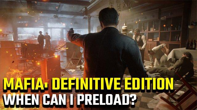 Mafia: Definitive Edition Preload | Quando posso scaricare?