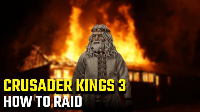 Crusader Kings 3 | Come razziare per l'oro e prigionieri