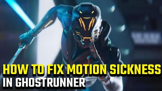 Come fermare la cinetosi di Ghostrunner